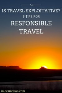 Is Travel Exploitative? 9 Tips For Responsible Travel