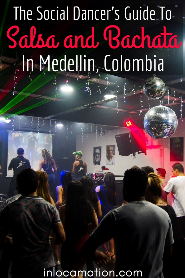 The Social Dancer's Guide To Salsa And Bachata In Medellin, Colombia